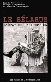 Le Bélarus, l'état de l'exception - Couverture - Format classique