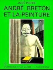 Andre Breton Et La Peinture - Couverture - Format classique