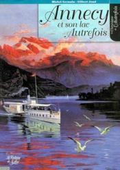 Annecy et son lac autrefois - Couverture - Format classique
