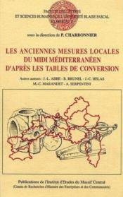 Les Anciennes Mesures Locales Du Midi Mediterraneen, D'Apres Les Tabl Es De Conversion - Couverture - Format classique