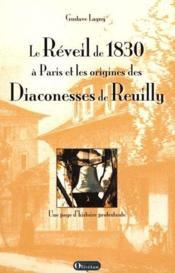 Le Reveil A Paris En 1830 Et Les Origines Des Diaconesses De Reuilly - Couverture - Format classique