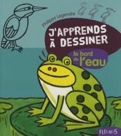 J'Apprends A Dessiner ; Le Bord De L'Eau - Couverture - Format classique