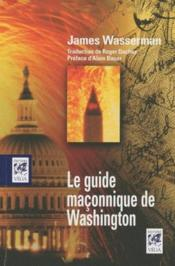 Vente livre :  Le guide maçonnique de Washington  - James Wasserman