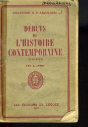 Debuts De L'Histoire Contemporaine (1789-1848). Classe De Premiere. - Couverture - Format classique