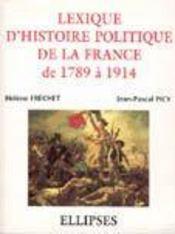 Lexique D'Histoire Politique De La France De 1789 A 1914 - Intérieur - Format classique