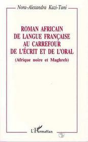 Roman Africain De La Langue Francaise Au Carrefour De L'Ecrit Et De L'Oral - Intérieur - Format classique