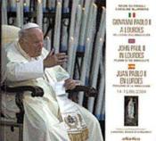 Jean-Paul Ii A Lourdes (Edition Trilingue) Pelerin De Limmacule (14-15 Aout 2004) - Couverture - Format classique