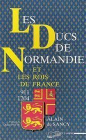Les ducs de normandie et les rois de france 911-1204 - Couverture - Format classique