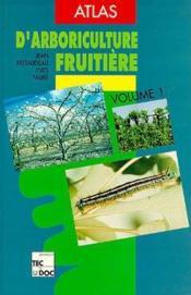 Atlas D'Arboriculture Fruitiere, Vol. 1 (3e Ed.) - Couverture - Format classique