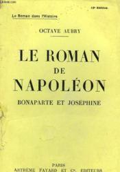 Le Roman De Napoleon. Bonaparte Et Josephine. - Couverture - Format classique
