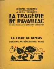 La Tragedie De Ravaillac. 29 Bois Originaux De Constant Le Breton. Le Livre De Demain N° 228. - Couverture - Format classique