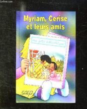 Myriam, cerise et leurs amis - Couverture - Format classique