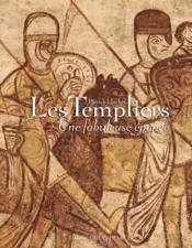 Les templiers, une fabuleuse épopée - Couverture - Format classique