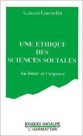 Une éthique des sciences sociales ; la limite et l'urgence - Intérieur - Format classique