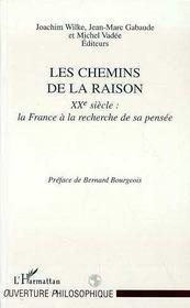 Les Chemins De La Raison ; Xx Siecle : La France A La Recherche De Sa Pensee - Intérieur - Format classique