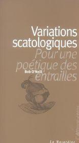 Variations scatologiques ; pour une poetique des entrailles - Intérieur - Format classique