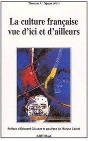 La culture francaise vue d'ici et d'ailleurs - Couverture - Format classique