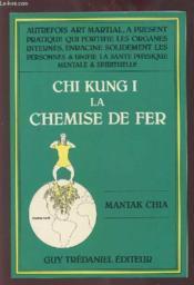 Chi kung t.1 ; la chemise de fer - Couverture - Format classique