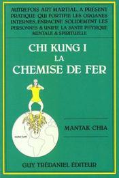 Chi kung t.1 ; la chemise de fer - Intérieur - Format classique