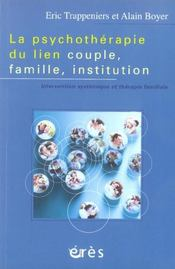 Vente  La psychotherapie du lien couple, famille, institution intervention systemique et therapie familiale  - Trappeniers Alain/Bo - Alain Boyer - Boyer/Trappeniers