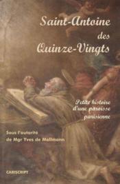 Saint-antoine des quinze-vingts. petite histoire d'une paroisse parisienne - Couverture - Format classique