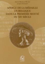 Aperçu de la médaille en Belgique dans la première moitié du XX siècle ; au travers de la société hollandaise-belge des amis de la médaille d'art (1901-1920) et de la société royale