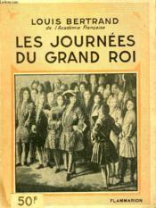 Les Journees Du Grand Roi. Collection : Hier Et Aujourd'Hui. - Couverture - Format classique