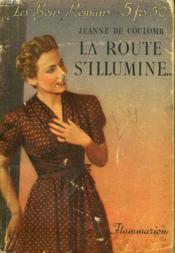 La Route S'Illumine. Collection : Les Bons Romans N° 9 - Couverture - Format classique