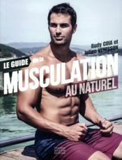 Vente  Le guide de la musculation au naturel  - Rudy Coia - Julien Venesson