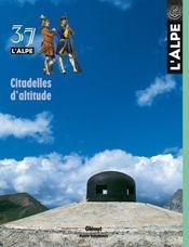 L'Alpe N.37 ; Citadelles D'Altitude - Intérieur - Format classique