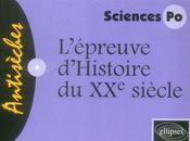 L'épreuve d'histoire du XX siècle ; sciences po - Intérieur - Format classique