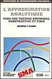 L'Approximation Analytique Vers Une Theorie Empirique Constructive Et Finie - Intérieur - Format classique