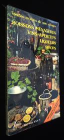 Boissons ménagères ; vins ; apéritifs ; liqueurs ; sirops - Couverture - Format classique