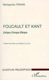 Foucault et Kant ; critique clinique éthique - Couverture - Format classique