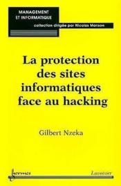 Vente livre :  La Protection Des Sites Informatiques Face Au Hacking  - Nzeka