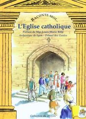 Vente livre :  Raconte-Moi... T.4 ; L'Eglise Catholique  - Denis Metzinger - Pascale Collange