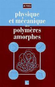 Physique et mecanique des polymeres amorphes - Couverture - Format classique