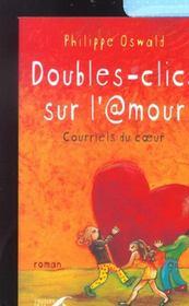 Doubles Clics Sur L'Amour ; Courriels Du Coeur - Intérieur - Format classique