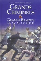 Vente livre :  Grands criminels et grands bandits, du xve au xxe siecle  - Collectif - Corato Nicolas