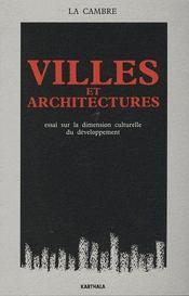 Villes et architectures. essai sur la dimension culturelle du developpement - Intérieur - Format classique
