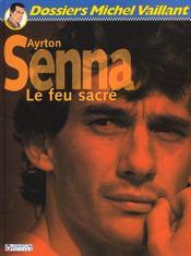 Dossier Michel Vaillant T.6 ; Ayrton Senna ; Le Feu Sacré - Intérieur - Format classique
