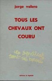 Tous Les Chevaux Ont Couru - Couverture - Format classique