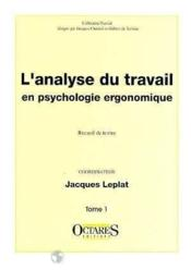 L'analyse du travail en psychologie ergonomique t.1 - Couverture - Format classique