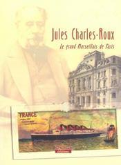 Jules Charles-Roux, le grand Marseillais de Paris - Intérieur - Format classique