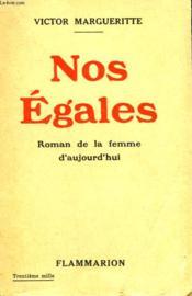 Nos Egales. Roman De La Femme D'Aujourd'Hui. - Couverture - Format classique