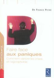 Faire Face ; Aux Paniques ; Comment Vaincre Les Crises Et L'Agoraphobie - Intérieur - Format classique