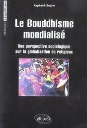 Le Bouddhisme Mondialise Une Perspective Sociologique Sur La Globalisation Du Religieux - Intérieur - Format classique