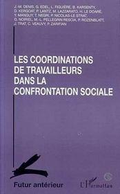 Futur Anterieur ; Les Coordinations De Travailleurs Dans La Confrontation Sociale - Intérieur - Format classique