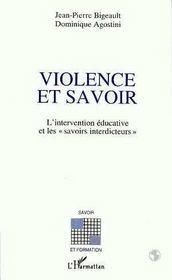 Violence Et Savoir ; L'Intervention Educative Et Les Savoirs Interdicteurs - Intérieur - Format classique