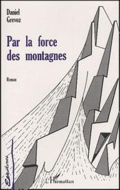Par la force des montagnes - Couverture - Format classique
